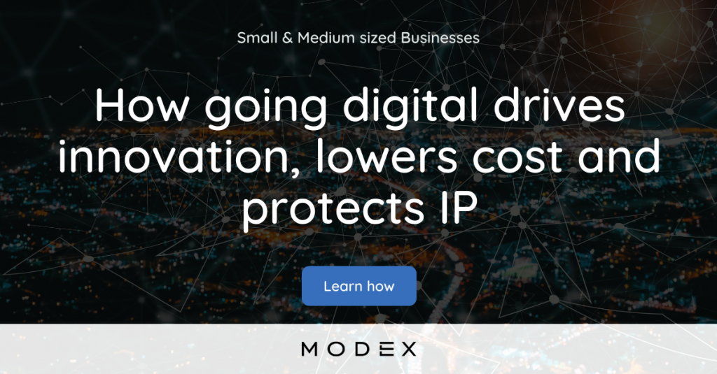 How going digital drives innovation, lowers cost and protects IP