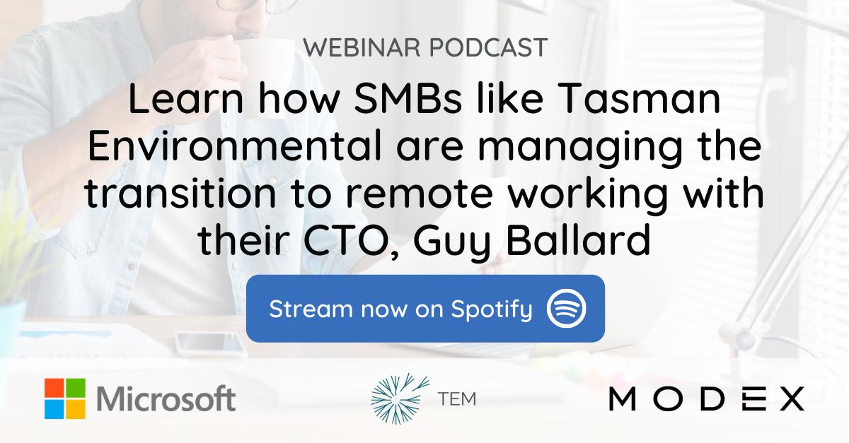 Learn how SMBs like Tasman Envrionmental are managing the transition to remote working with their CTO, Guy Ballard via Spotify