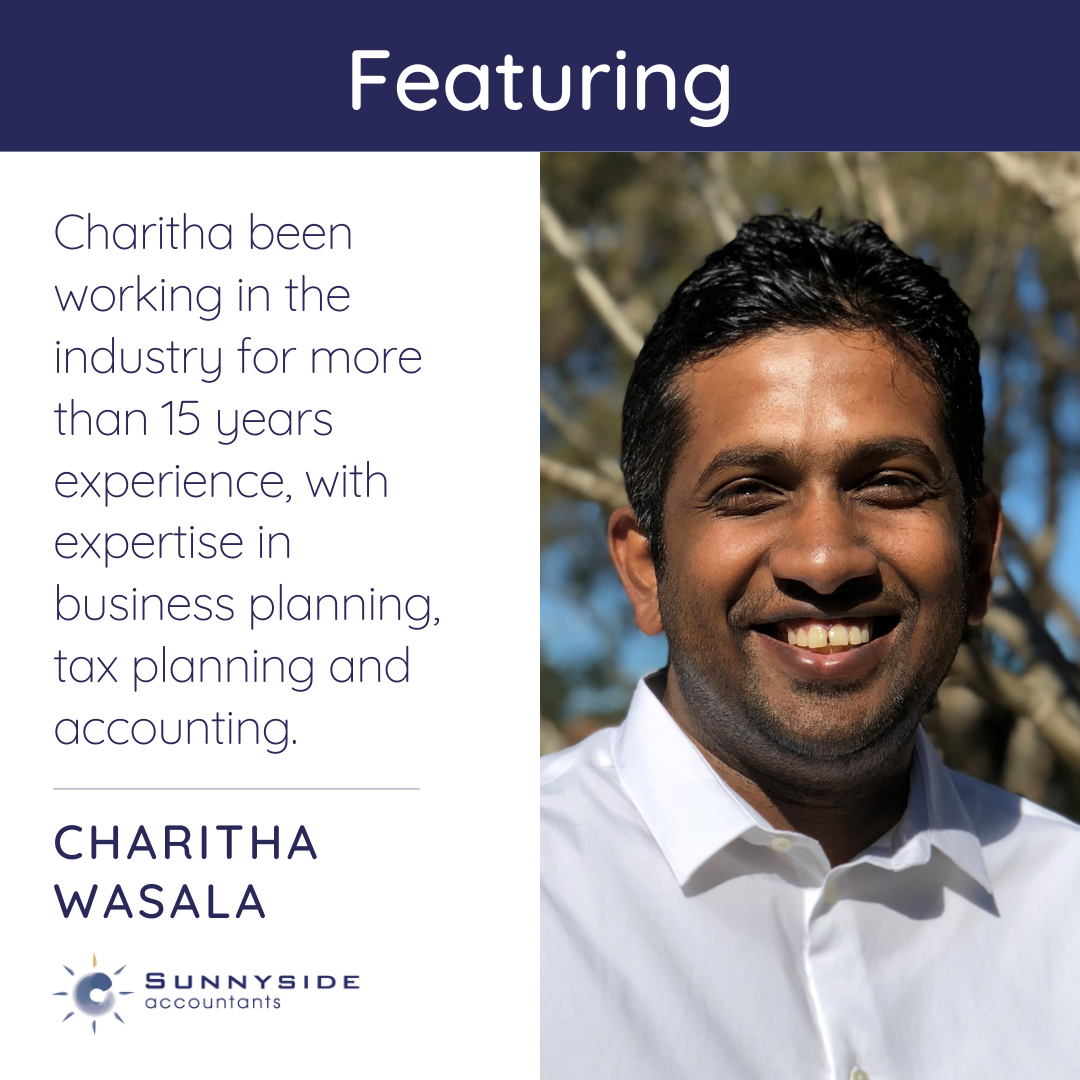 Featuring Charitha Wasala, DIrector of Sunnyside Accountants. A photo of Charitha and a description of his experience: 15 years in the industry, with expertise in business planning, tax planning and accounting.